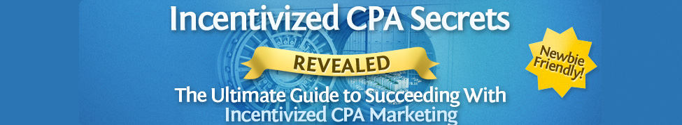 Incentivized CPA Secrets